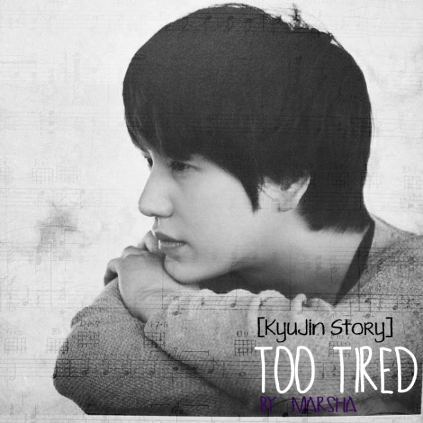 [KyuJin story] Too Tired